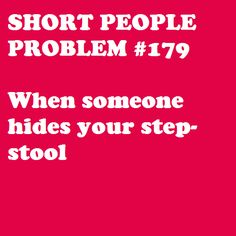 Now that's just plain vicious! #petite #short_girl #problems