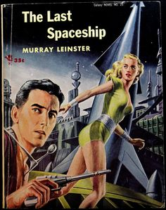Galaxy Science Fiction Novel #25: The Last Spaceship by Murray Leinster, 1955. Cover by Ed Emshwiller.
