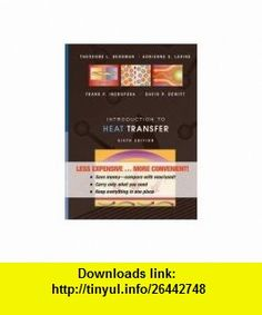 Introduction to Heat Transfer, Sixth Edition Binder Ready Version (9780470917862) Frank P. Incropera, David P. DeWitt , ISBN-10: 0470917865  , ISBN-13: 978-0470917862 ,  , tutorials , pdf , ebook , torrent , downloads , rapidshare , filesonic , hotfile , megaupload , fileserve