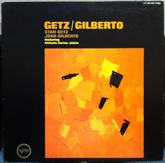 Stan Getz & Joao Gilberto (Verve, 1964).