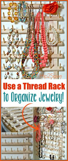 Organize Jewelry Using a Thread Rack. Have all your jewelry easily accessible in one place. Stop spending half an hour untangling and looking for your favourite jewelry.  – Hip2Save.com
