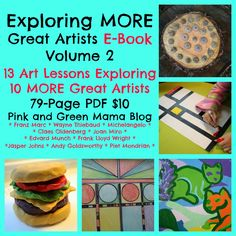 Pink and Green Mama: Exploring MORE Great Artists Volume 2 Art History and Art Lessons 79 page E-Book