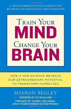 Train Your Mind, Change Your Brain: How a New Science Reveals Our Extraordinary Potential to Transform Ourselves by Sharon Begley, http://www.amazon.com/dp/0345479890/ref=cm_sw_r_pi_dp_.Futrb0A2S3EW