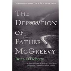 The Deposition of Father McGreevy by O'Doherty, Brian (2004) Paperback