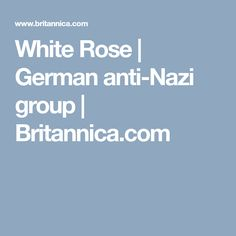 White Rose | German anti-Nazi group | Britannica.com