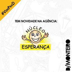 Tem novidade na agência! A Núcleo Esperanca agora é cliente #DMONTEIRO! #Welcome #BemVindos