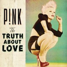 Amazon.com: The Truth About Love [Explicit] [+digital booklet]: Pink: MP3 Downloads