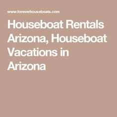 Houseboat Rentals Arizona, Houseboat Vacations in Arizona