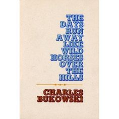 Published in 1969. A book of poems written by Charles Bukowski for Jane, his first love. These poems explore a more emotional side of Charles Bukowski.