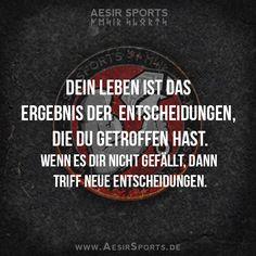 Wenn's dir nicht gefällt, dann ändere es! So einfach ist das. - www.AesirSports.de | #Entscheidungen #Leben #Veränderungen #Zitat #Zitate #AesirSports #Motivation #Inspiration