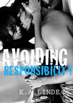 Avoiding Responsibility (Avoiding, #2) by K.A. Linde