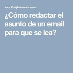 ¿Cómo redactar el asunto de un email para que se lea?