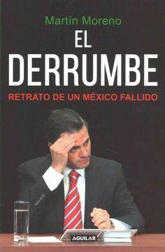 El derrumbe / The Debacle: Retrato de un Mexico fallido / Portrait of a Failed Mexico