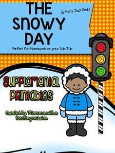 """Sub Tub Supplemental Printable for Read Aloud. Perfect to add to your sub tub or for homework! These printables are meant to be used with the story, """"The Snowy Day"""" by Ezra Jack Keats. Once again, I've created this to use in my own classroom. I'm leaving my sub to read the story """"The Snowy Day"""" then do these activities."""