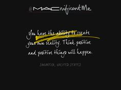 I could win a trip to NYC for a makeover and may become the face of M·A·Cnificent Me! :) as this is one of my Mantras.