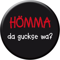 Hömma - da guckse wa?