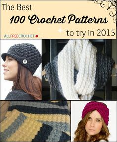 The Best 100 Crochet Patterns to Try in 2015 - We'd like to share the best patterns of 2014. Our top 100 patterns have been compiled into one perfect list; see if your pattern made it.