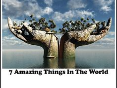 7 Unbelivable Things You Won't Believe Actually Exist