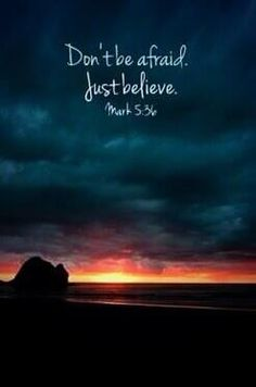 Don't be afraid. Just believe. Mark god christ hope love world life faith jesus cross christian bible quotes dreams truth humble patient gentle by Naghma Bible Verses Quotes, Bible Scriptures, Faith Quotes, Bible Quotes For Women, Niv Bible, Trust Quotes, Believe Quotes, Hope Quotes, Scripture Verses