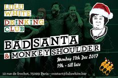 Lulu & Monkey Shoulder's Bad Santa Party December 11 @ 19:00 - December 12 @ 03:00
