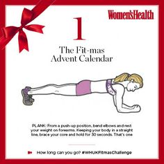 The average advent calendar chocolate racks up 40 calories. Burn 'em off with our daily mini workout challenge - follow the #WHUKFitmasChallenge for a smart mix cardio, conditioning and yoga moves right up to Christmas Day.