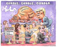 Gobble. Gobble. Gobble. So tRump voters, you liking how your prez's cabinet shaping up? Not even mentioning his already corrupt administration benefitting his personal businesses from his presidential relationships. ROFL