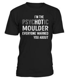 Moulder PsycHOTic Job Title T-Shirt #Moulder