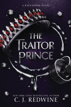 The Traitor Prince (Ravenspire, #3) by C.J. Redwine | Expected publication: February 13th 2018 by Balzer + Bray