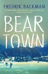 New York Times bestseller • The #1 New York Times bestselling author of A Man Called Ove returns with a dazzling, profound novel about a small town...