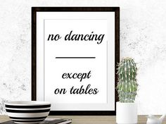 No dancing except on table Quote print Dining by HamptyDamptyArt