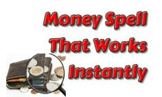 How to cast a Money Spell That Works Instantly? Casting a wealth spell you will find that you have conditioned yourself to wealth and Divine financial order