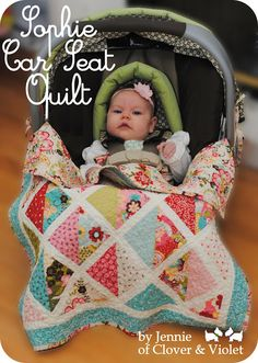 Moda Bake Shop: Sophie Car Seat quilt tutorial from Jennie at Clover & Violet