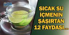 İşte sıcak su içmenin şaşırtan 12 faydası!