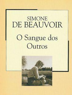 habeolib : SIMONE DE BEAUVOIR - O SANGUE DOS OUTROS