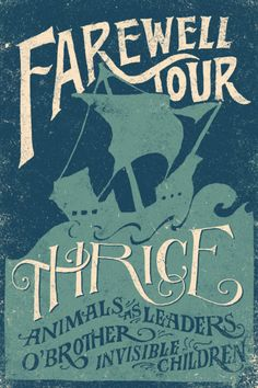 2 Color poster- light blue/dark blue... poster paper creates the tan.    Poster design for Thrice Farewell Tour // Jon Contino
