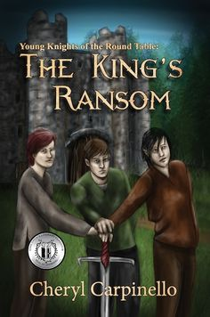 Giveaway and Book Blast: Young Knights of the Round Table – The King's Ransom by Cheryl Carpinello!