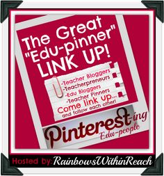 The Great EDU-Pinner Link-UP hosted by RainbowsWithinReach