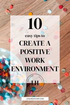 10 easy tips to create a positive work environment * Leisure Hacker Hostile Work Environment, Environment Quotes, Tips To Be Happy, Are You Happy, Positive Mindset, Positive Life, Fun Team Building Activities, Positive Quotes For Work, Best Places To Work