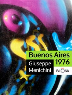 Buenos Aires 1976 eBook: Giuseppe Menichini: Amazon.it: Kindle Store