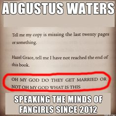 The Fault in Our Stars - John Green Augustus Waters- Speaking the minds of fangirls since 2012.
