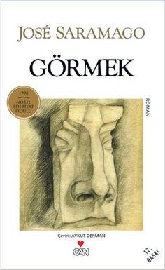 gormek - jose saramago - can yayinlari  http://www.idefix.com/kitap/gormek-jose-saramago/tanim.asp
