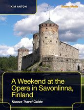 A Weekend at the Opera in Savonlinna, Finland - Klaava Travel Guide