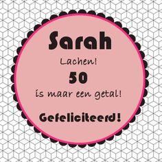Sarah, lachen 50 is maar een getal