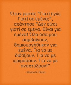 Smart Quotes, Own Quotes, Advice Quotes, Wisdom Quotes, Life Quotes, Teaching Humor, Motivational Quotes, Inspirational Quotes, Greek Words