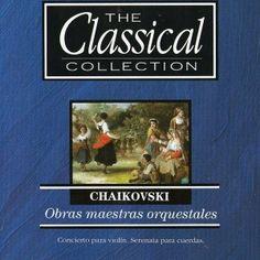 Chaikovski. Obras maestras orquestales. The Classical Collection. Editorial Planeta.
