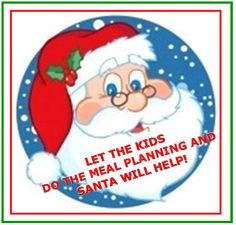 LET THE KIDS DO THE MEAL PLANNING AND SANTA WILL HELP! http://theeatinggame.ca/2013/11/25/let-the-kids-do-the-meal-planning/