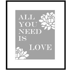 All You Need Is Love - 8x10 Floral Print with Inspirational Quote - Choose Your Colors - Shown in Gray, Lemon Yellow, Pink, and More on Etsy, $20.00