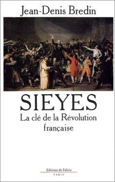 Sieyès : La clé de la Révolution française de Jean-Denis Bredin http://www.amazon.fr/dp/2877060144/ref=cm_sw_r_pi_dp_dM8-vb1HZ78HD