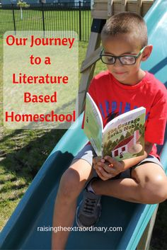 OUR JOURNEY TO A LITERATURE BASED HOMESCHOOL • homeschool curriculum • homeschool styles • homeschool methods