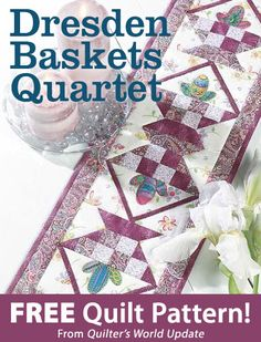 Dresden Baskets Quartet Download from Quilter's World newsletter. Click on the photo to access the free pattern. Sign up for this free newsletter here: AnniesEmailUpdates.com.
